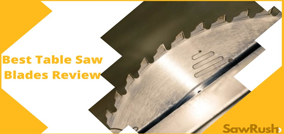 best table saw blades review