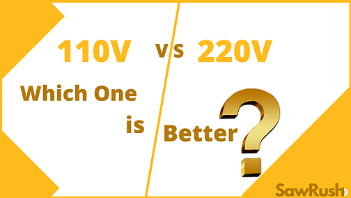 110V Vs. 220V Table Saw Which One is Better?